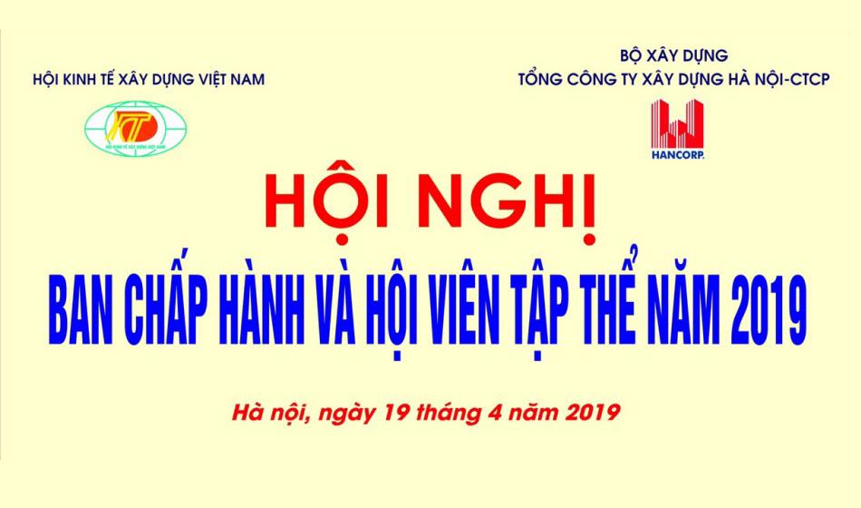 Pano hội nghị ban chấp hành và hội viên tập thể Hội Kinh tế xây dựng Việt Nam tháng 04/2019